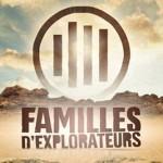 Familles d'explorateurs, l'émission de la dernière chance ?